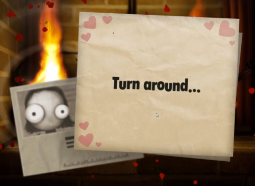 "A letter from one of Little Inferno's side characters, Sugar Plumps, saying ""Turn around..."""